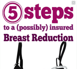 I'm Getting A Breast Reduction & How To Get The Process Started With Insurance Coverage