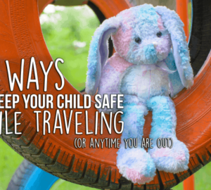 12 Ways To Keep Your Child Safe When You Are Out