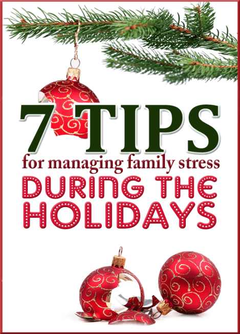 7  Tips For Managing Family Stress During The Holidays