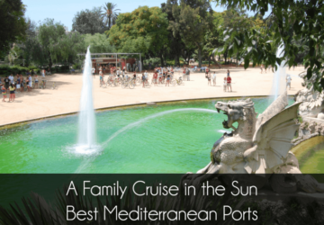 A Family Cruise In The Sun – Best Mediterranean Ports