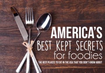 America's Ten Best Kept Secret Spots For Foodies