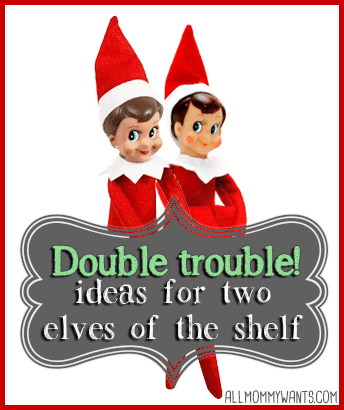 Elf On The Shelf Double Trouble – 13 Ideas With Two Elves