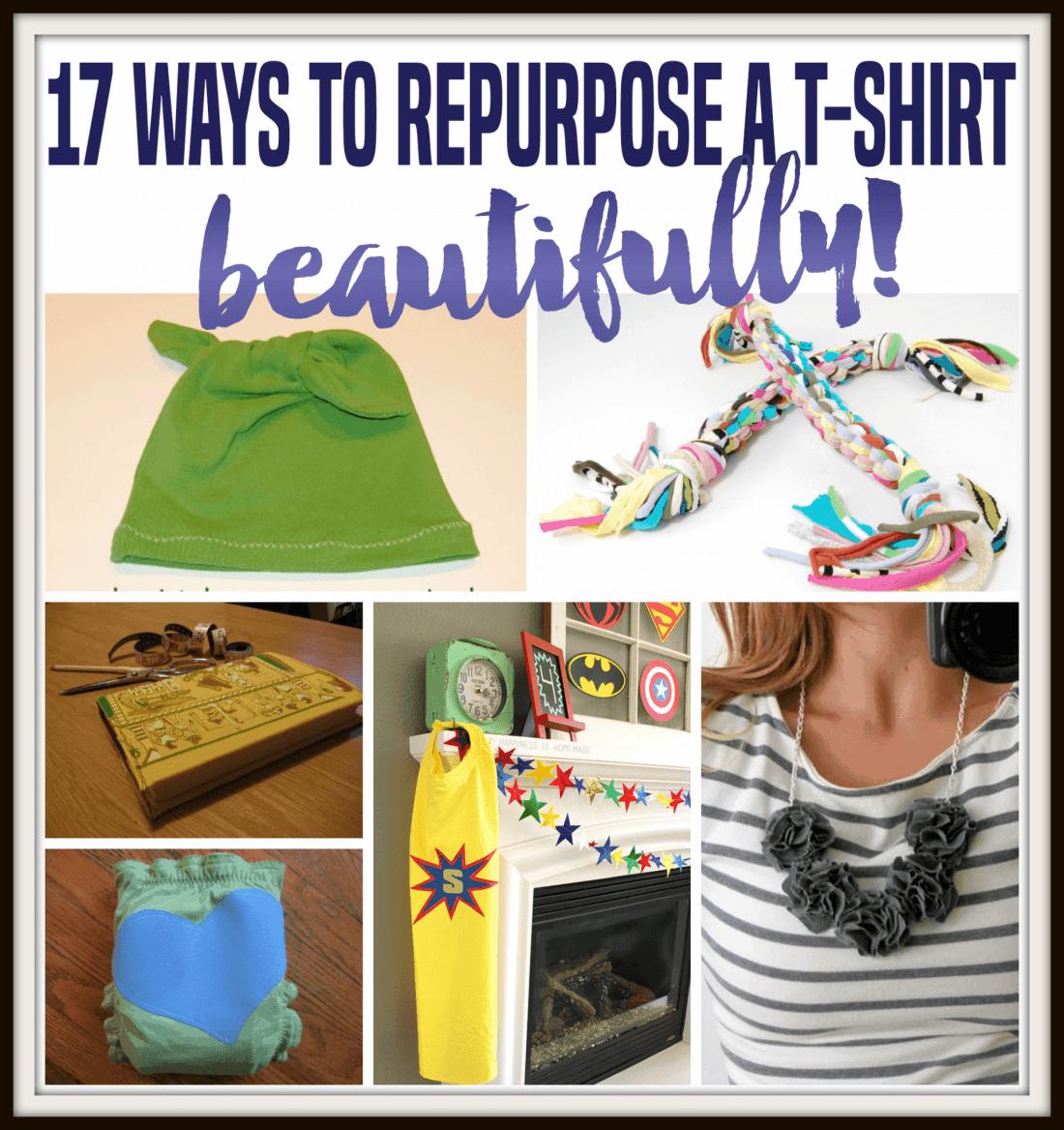 17 Ways To Repurpose A T-shirt