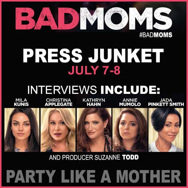 Bad Moms – Headed To Interview The Cast July 7-8 2016!