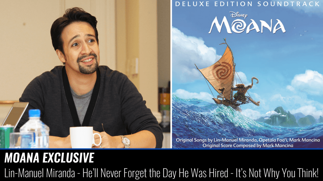 Moana's Lin-manuel Miranda: Why He Will Never Forget The Day He Got Hired (it's Not Why You Think)