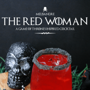 Game Of Thrones Inspired Cocktail – The Red Woman