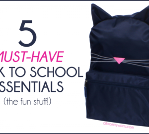 5 Must-have Back To School Essentials (the Fun Stuff!)